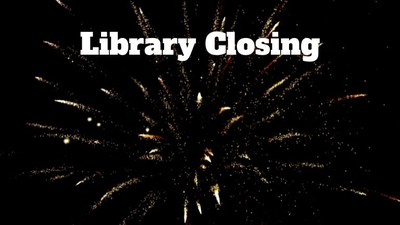 Library Closing for Independence Day