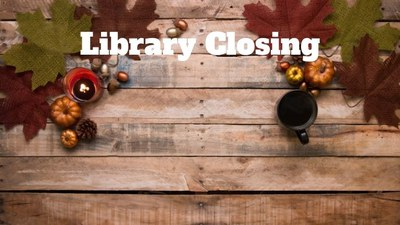 Library Closing Thanksgiving Day